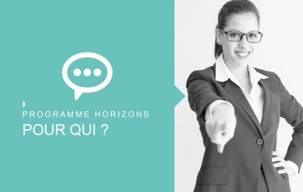 PROGRAMME HORIZONS : POUR QUI ?